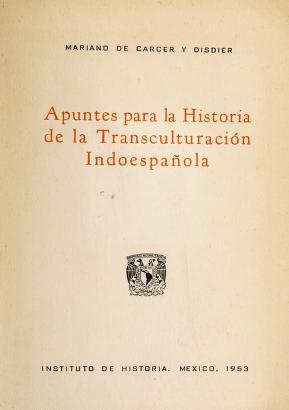 Cover of: Apuntes para la historia de la transculturación indoespañola   Mariano de Carcer y Disdier