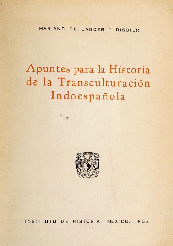 Apuntes para la historia de la transculturación indoespañola by Mariano de Carcer y Disdier