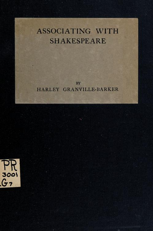 Associating with Shakespeare by by Harley Granville-Barker.