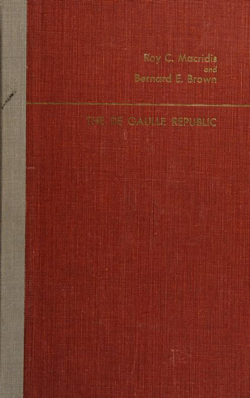 The De Gaulle republic by Macridis, Roy C.