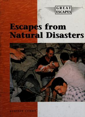 Cover of: Escapes from natural disasters | Stephen Currie