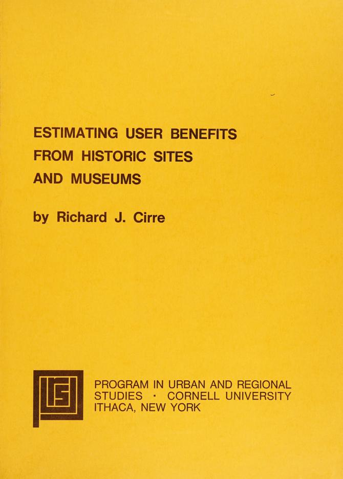 Estimating user benefits from historic sites and museums by Richard J. Cirre
