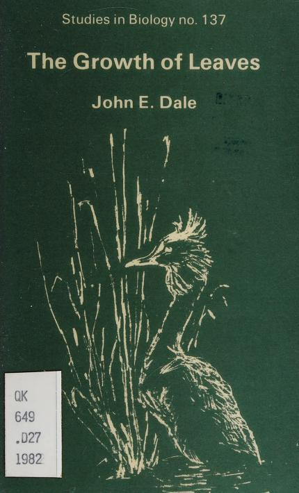 The growth of leaves by J. E. Dale