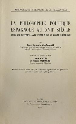 Cover of: La philosophie politique espagnole au XVIIe siècle dans ses rapports avec l'esprit de la Contre-Réforme. | José Antonio Maravall