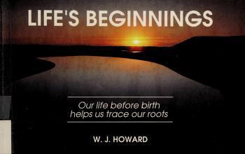 Cover of: Life's beginnings | W. J. Howard