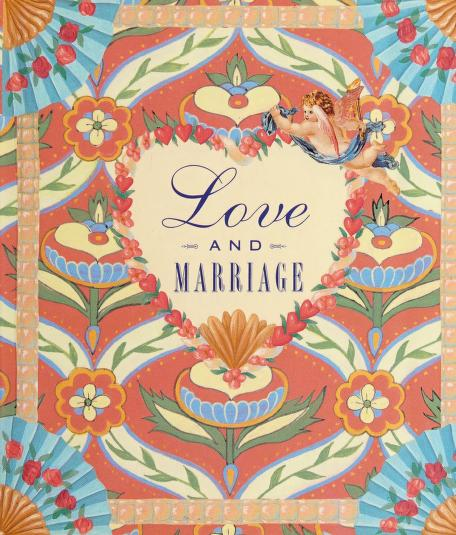 Love and marriage by compiled by Lois L. Kaufman ; design by Deborah Michel.