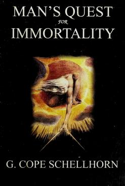 Cover of: Man's quest for immortality | G. Cope Schellhorn