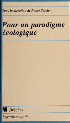 Cover of: Pour un paradigme écologique | sous la direction de Roger Tessier.