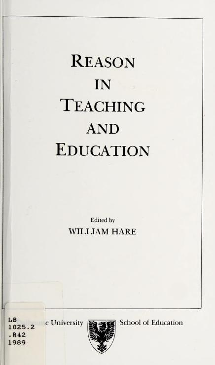 Reason in teaching and education by edited by William Hare.