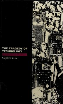 Cover of: The Tragedy of Technology   Stephen Hill