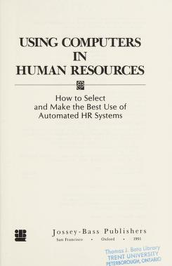 Cover of: Using computers in human resources | [edited by] Stephen E. Forrer, Zandy B. Leibowitz ; Jane E. Shore, principal researcher ; foreword by Carlene Reinhart.
